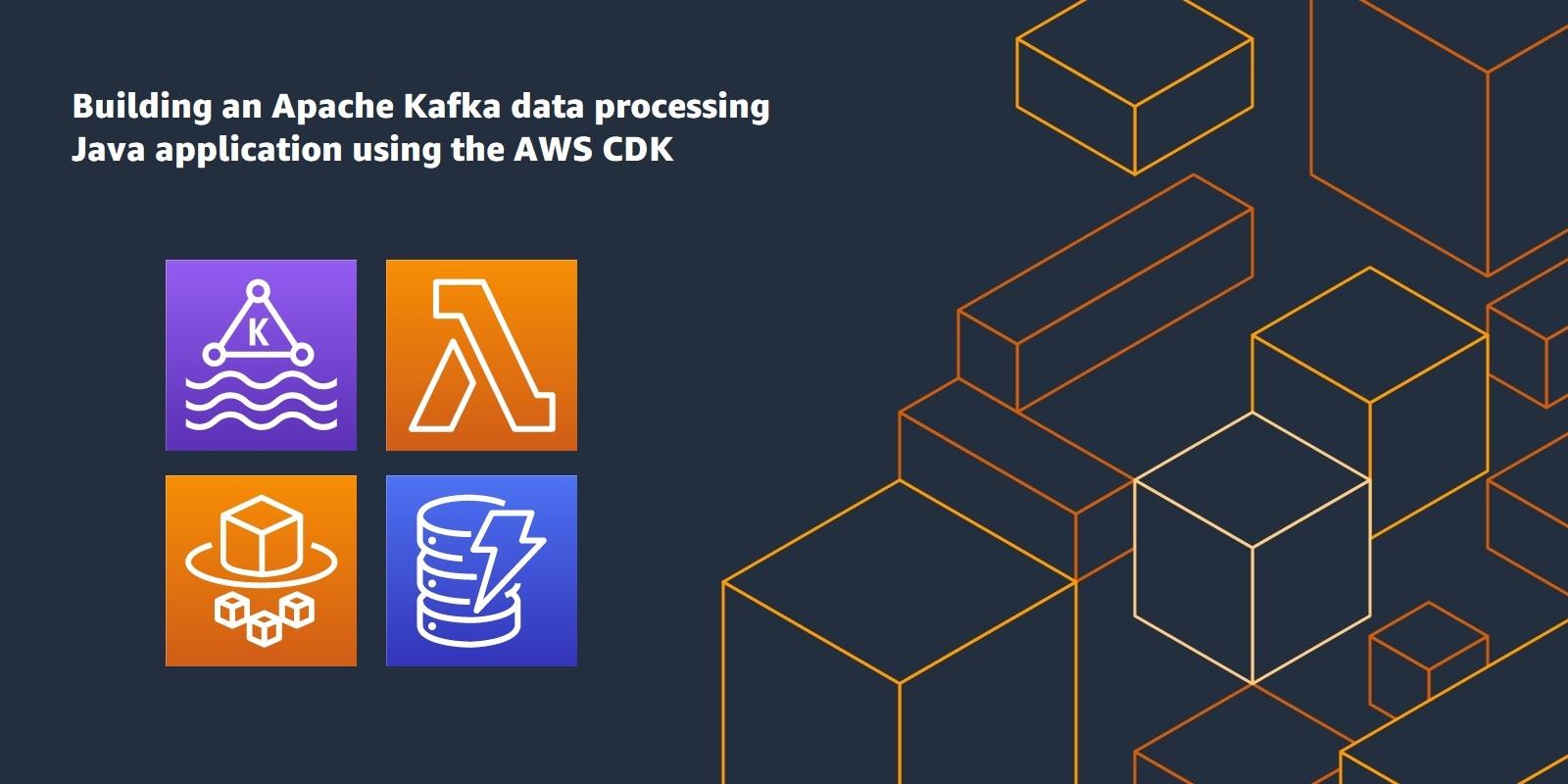 Building an Apache Kafka data processing Java application using the AWS CDK | Amazon Web Services