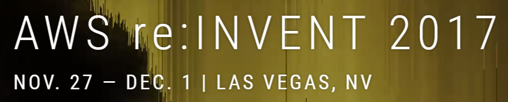 re:Invent 2017 banner