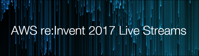 AWS re:Invent 2017 live streams banner