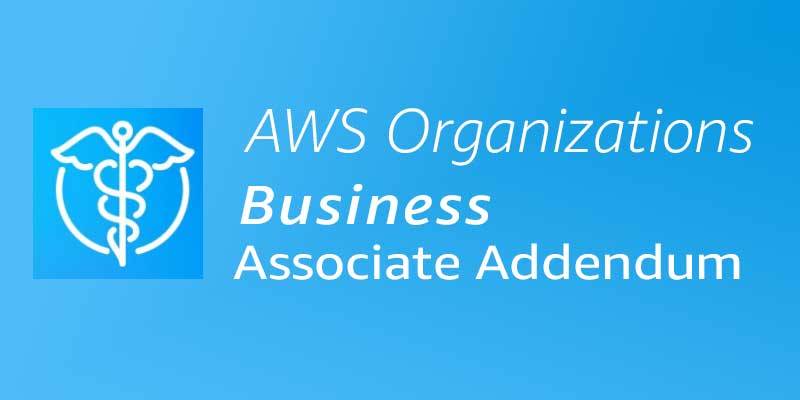 Business Associate Addendum | AWS Security Blog