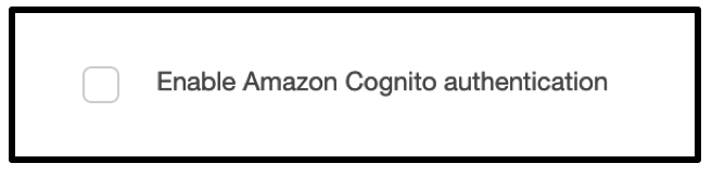 Figure 5: Amazon Cognito authentication is not enabled