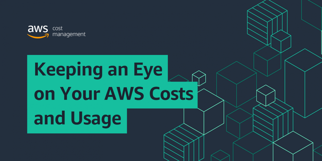 Student Focus: Keeping an Eye on Your AWS Costs and Usage | AWS Cost  Management