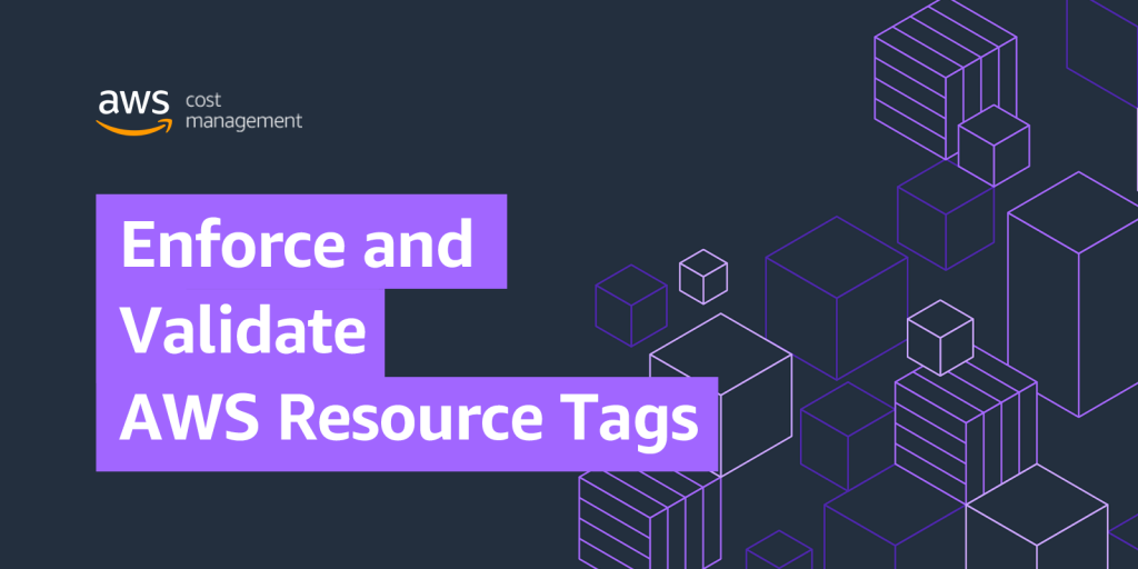 Enforce and Validate AWS Resource Tags