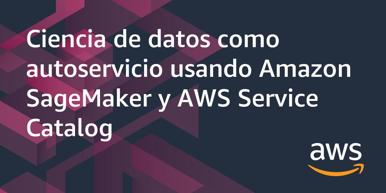 Ciencia de datos con AWS Service Catalog