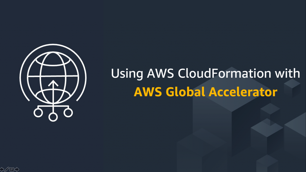 AWS Global Accelerator with CloudFormation