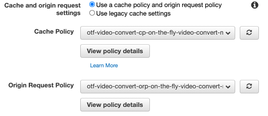 Screen shot showing the cache policy and Origin Request Policy, attached to the Cache behavior.