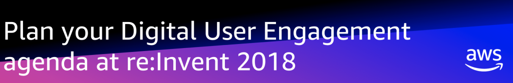Plan your Digital User Engagement agenda at re:Invent 2018