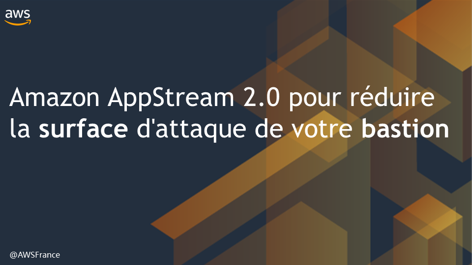 AppStream et Bastion Host