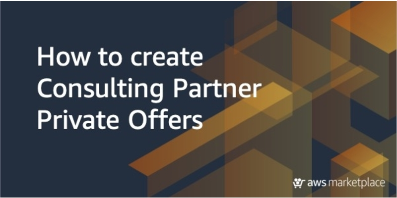 Consulting Partner Private Offers AWS Marketplace