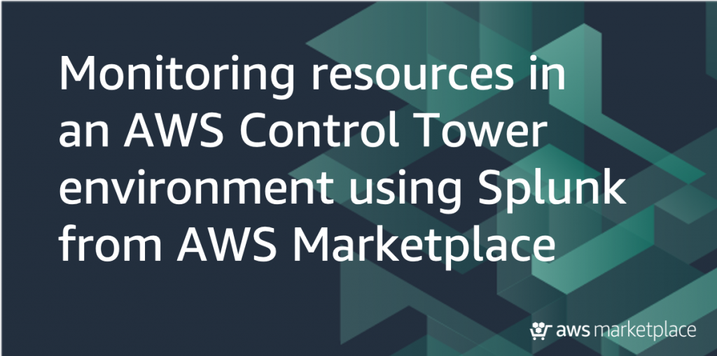 Splunk and AWS Control Tower