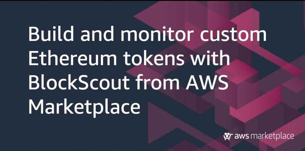 Ethereum BlockScout AWS Marketplace blog post