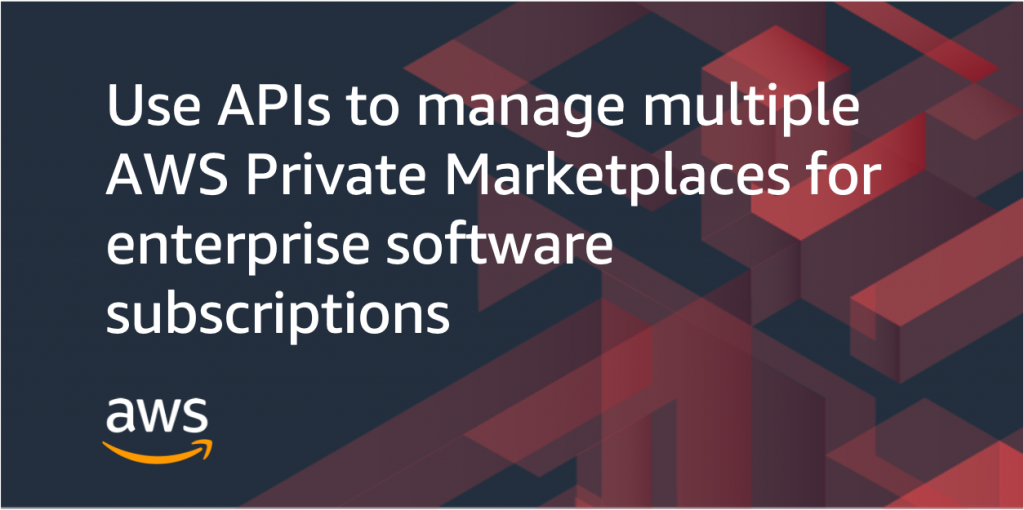 using APIs to manage Private Marketplaces