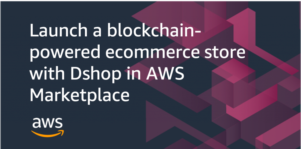 launch blockchain powered ecommerce store dshop