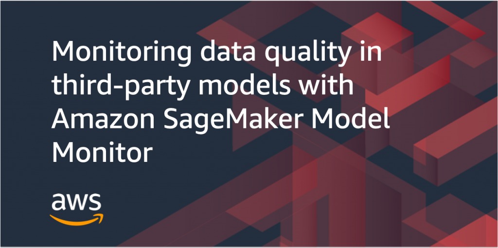 monitoring data in third party models amazon sagemakermodel monitor