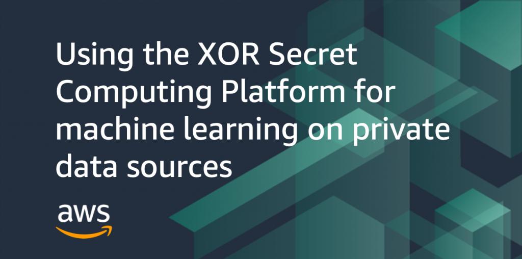XOR secret computing machine learning