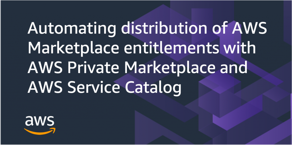 automating entitlements aws marketplace aws service catalog aws license manager