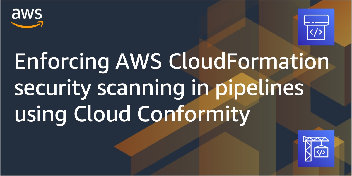 Feature image for AWS CloudFormation and Cloud Conformity template scanning blog