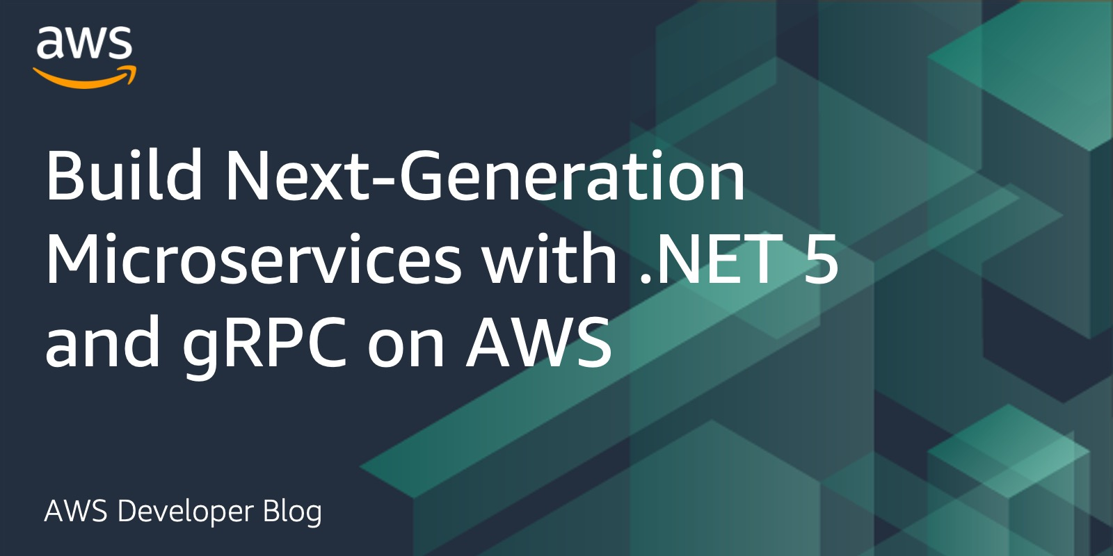 Build Next-Generation Microservices with .NET 5 and gRPC on AWS | Amazon Web Services
