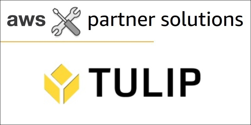 How Tulip Leverages AWS to Bring No-Code Manufacturing Apps