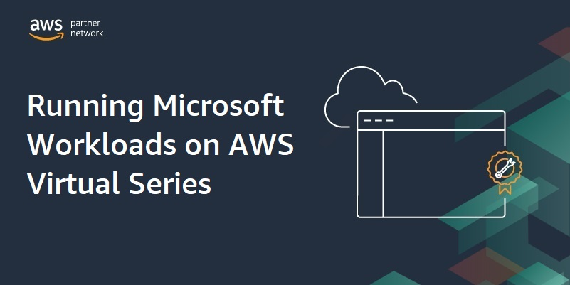 Microsoft-Workloads-AWS-Series-1