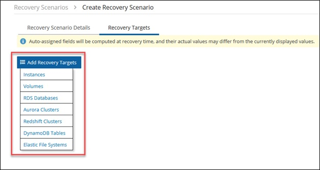 6. Next, I select Add Recovery Targets. A drop-down box appears, which lets me select the protected AWS resources that I would like to add to this Recovery Scenario.