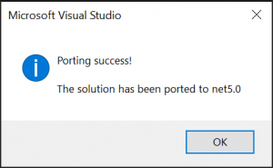 After a solution has been ported, you are presented with a message box that indicates this completion and the version of the .NET Core runtime it used as the target.]