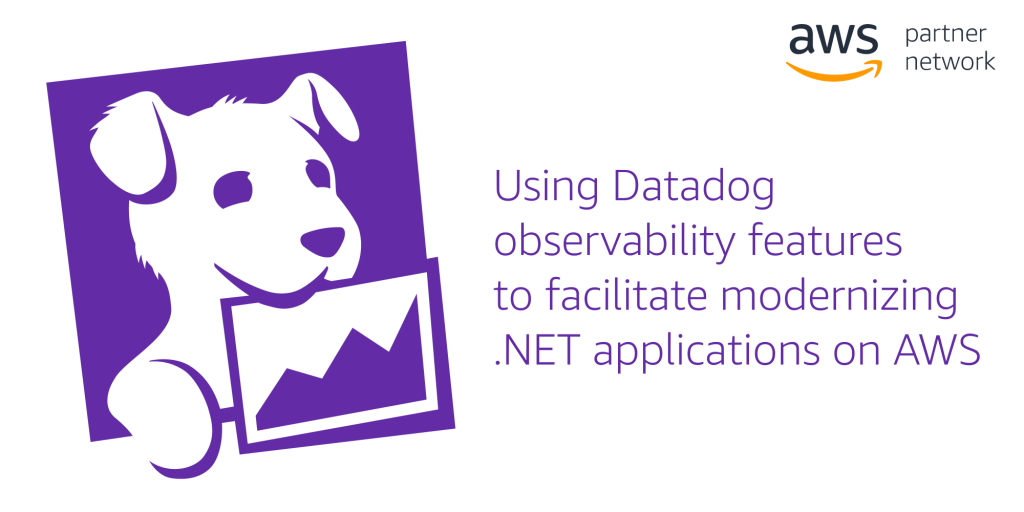 Using Datadog observability features to facilitate modernizing .NET applications on AWS