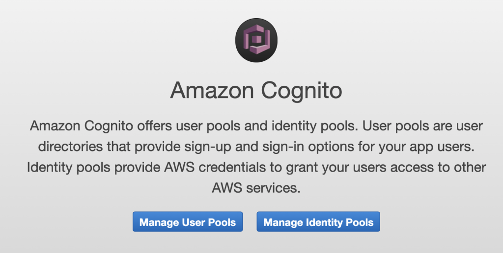Image of the Amazon Cognito landing page with the buttons Managed User Pools and Managed Identity Pools.