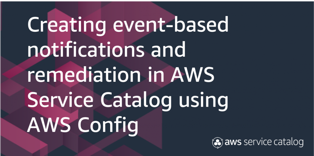 Event-based notifications AWS Service Catalog