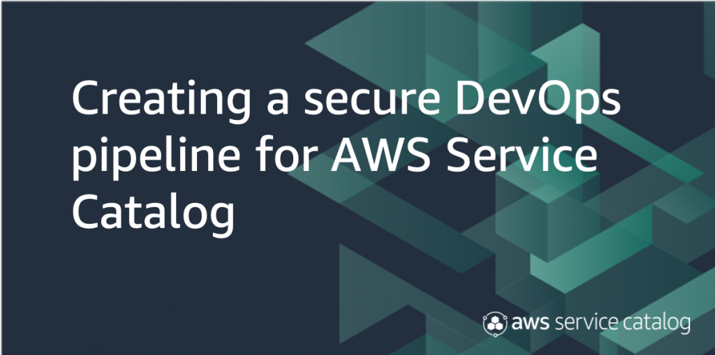 secure devops pipeline AWS Service Catalog