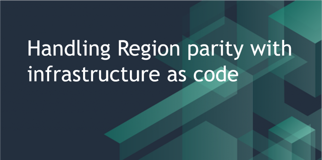 Handling Region parity with infrastructure as code
