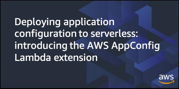 AWS AppConfig Lambda Extension