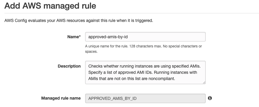 "The rule name is approved-amis-by-id. The description is ""Checks whether running instances are using specified AMIs. Specify a list of approved AMI IDs. Running instances with AMIs that are not on this list are noncompliant."""