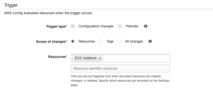 Under Trigger type, Configuration changes is selected. Under Scope of changes, Resources is selected. Under Resources, EC2 Instance has been added. Resource identifier has been left blank.
