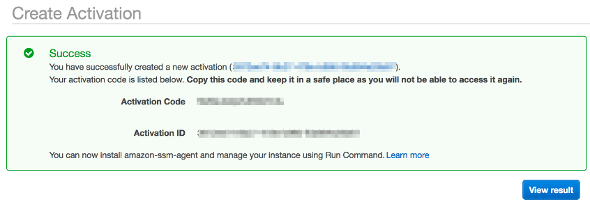 The success notification displays the activation code and activation ID you need to install SSM Agent and manage your instance using Run Command.