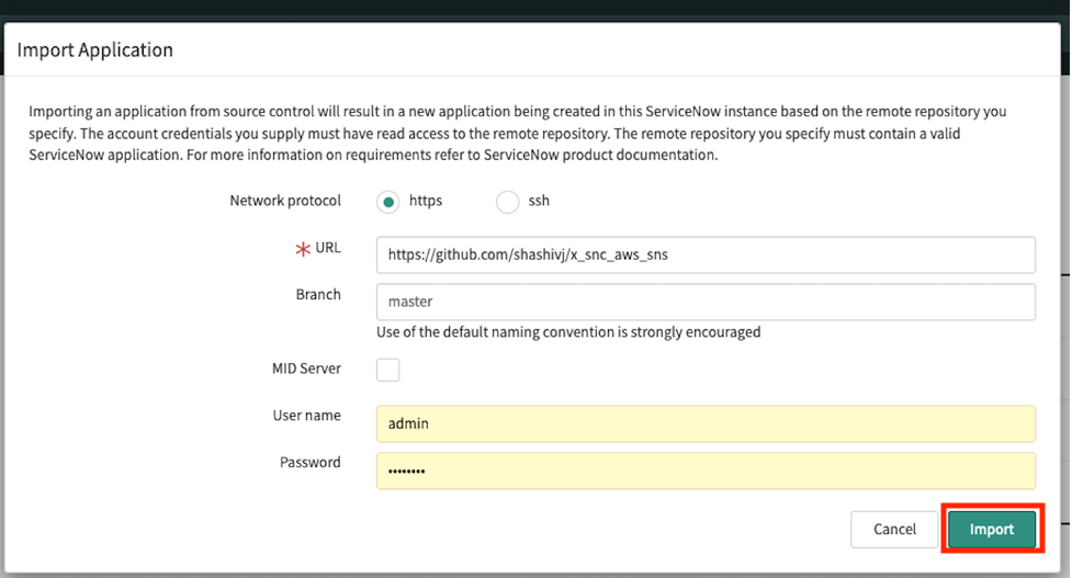 Import Application in ServiceNow includes fields for network protocol (HTTPS or SSH), URL, branch, MID server, user name, and password.