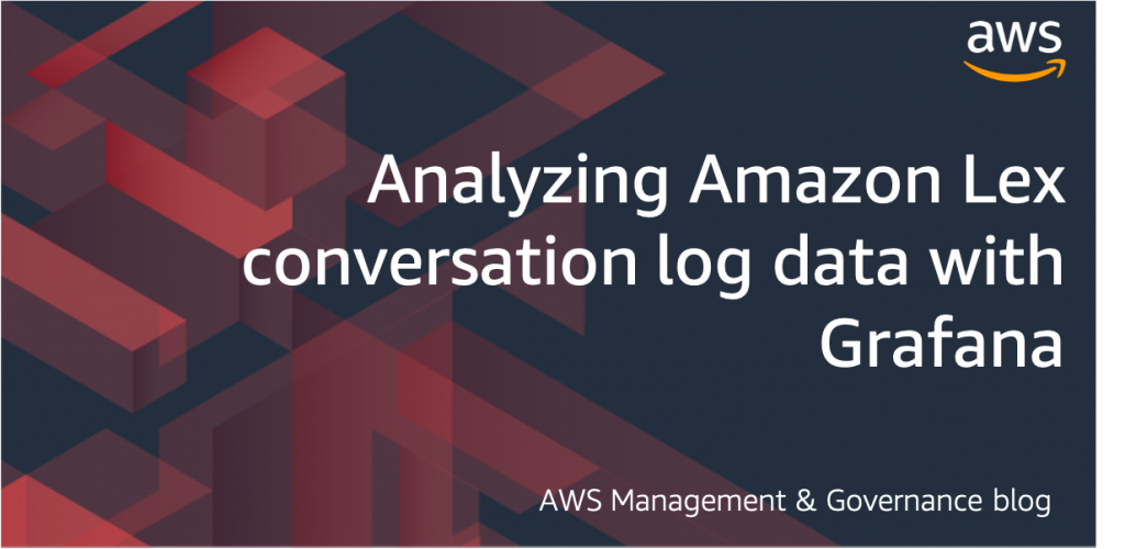 Analyzing Amazon Lex conversation log data with Grafana