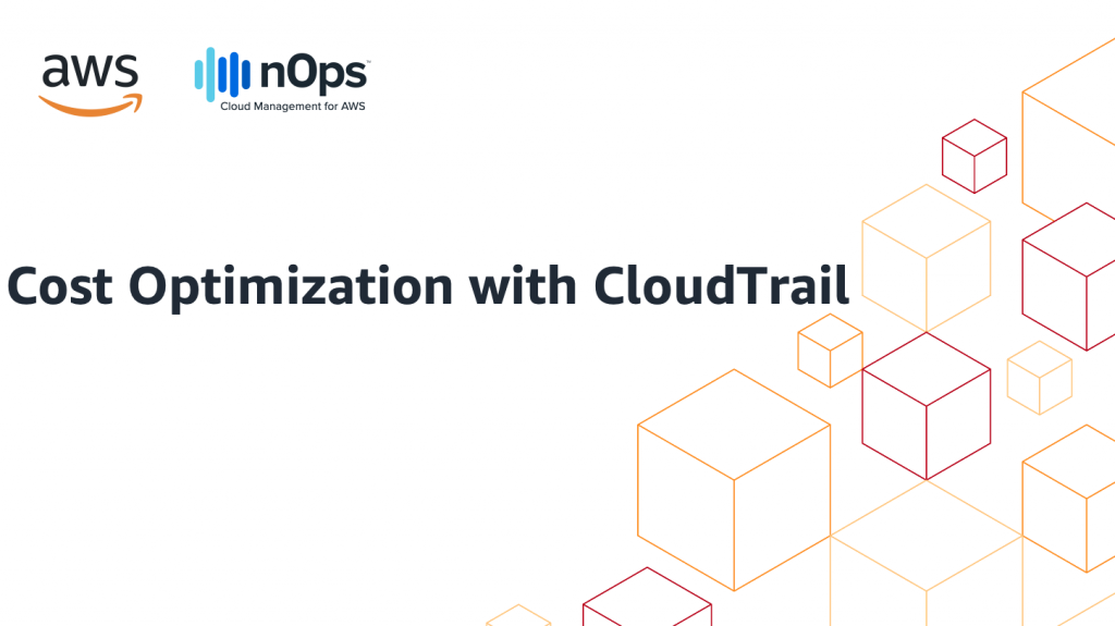 Cost Optimization with CloudTrail and nOps