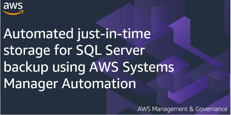Automated just-in-time storage for SQL Server backup using AWS Systems Manager Automation