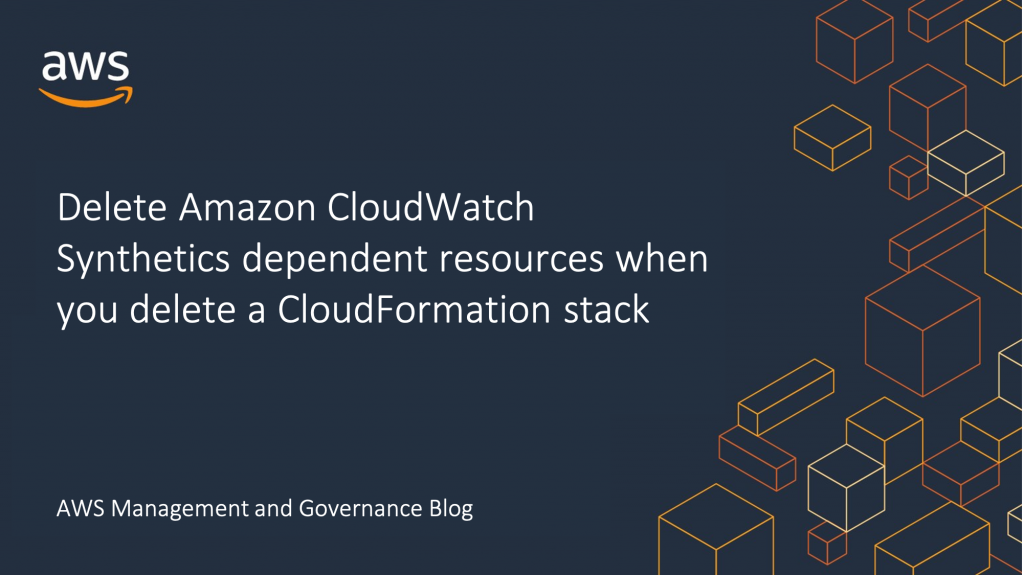Delete Amazon CloudWatch Synthetics dependent resources when you delete a CloudFormation stack