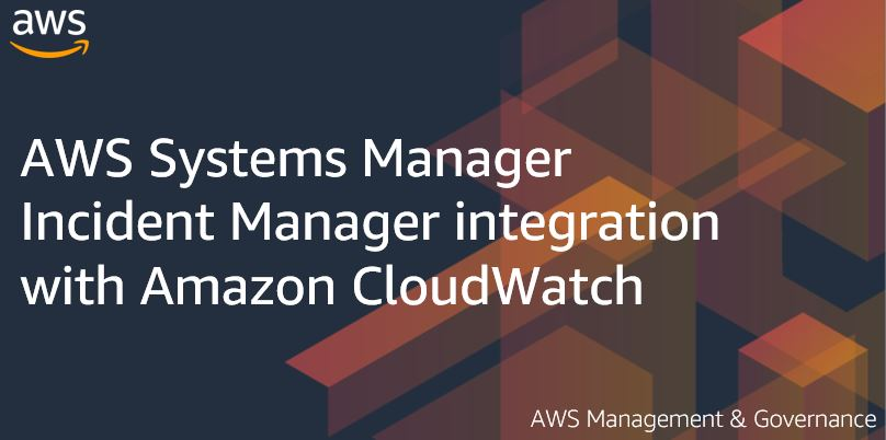 AWS Systems Manager Incident Manager integration with Amazon CloudWatch Part 2