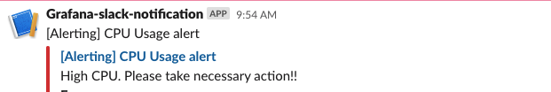 """The Grafana-slack-notification says, """"High CPU. Please take necessary action!"""""""