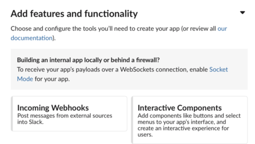 Add features and functionality displays Incoming Webhooks and Interactive Components.