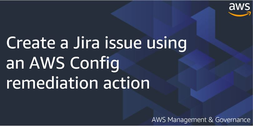 Create a Jira issue using an AWS Config remediation action