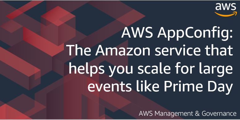 AWS AppConfig: The Amazon service that helps you scale for large events like Prime Day