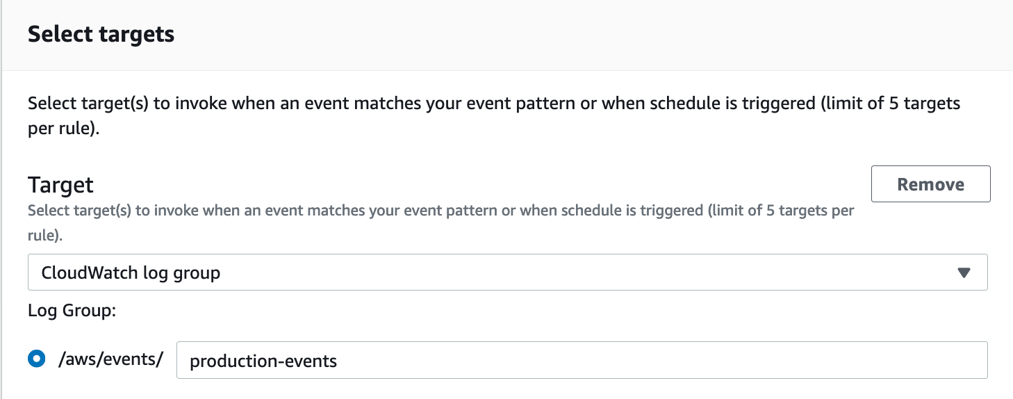 In Select targets, under Target, CloudWatch log group is selected from the dropdown. In Log Group, /aws/events/ is selected and production-events is entered in the field next to it