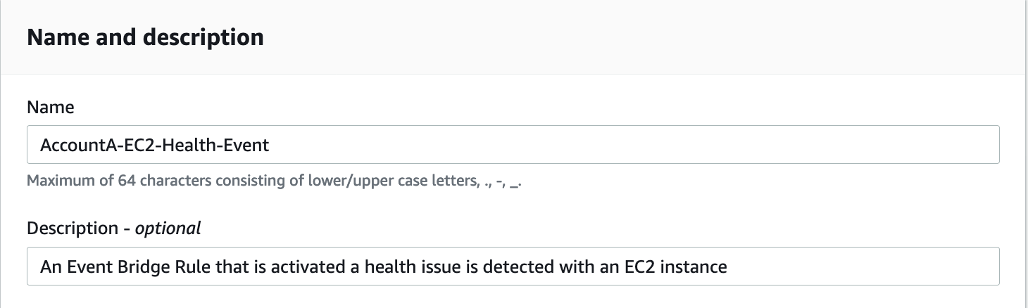 """In Name and description, the Name field displays AccountA-EC2-Health-Event. The following text is entered in the Description field: """"An EventBridge rule that is activated when a health issue is detected with an EC2 instance."""""""