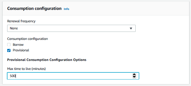 Under Consumption configuration, Renewal frequency is set to None. Under Consumption configuration, the Provisional check box is selected. Under Max time to live (minutes), 500 is entered.