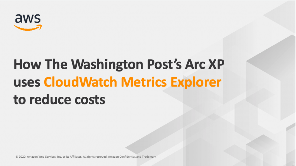 How The Washington Post's Arc XP uses CloudWatch Metrics Explorer to reduce costs