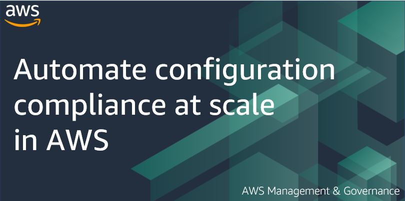 Automate configuration compliance at scale in AWS